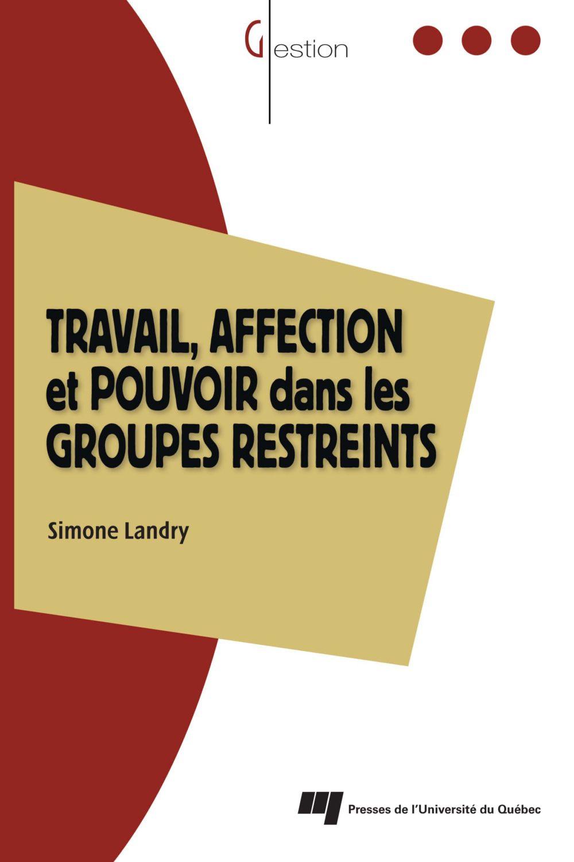 Travail, affection et pouvoir dans les groupes restreints