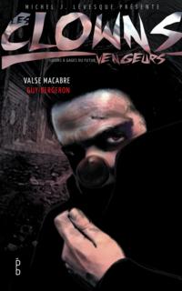 Les clowns vengeurs - Valse macabre