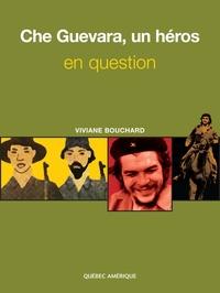 Che Guevara, un héros en qu...