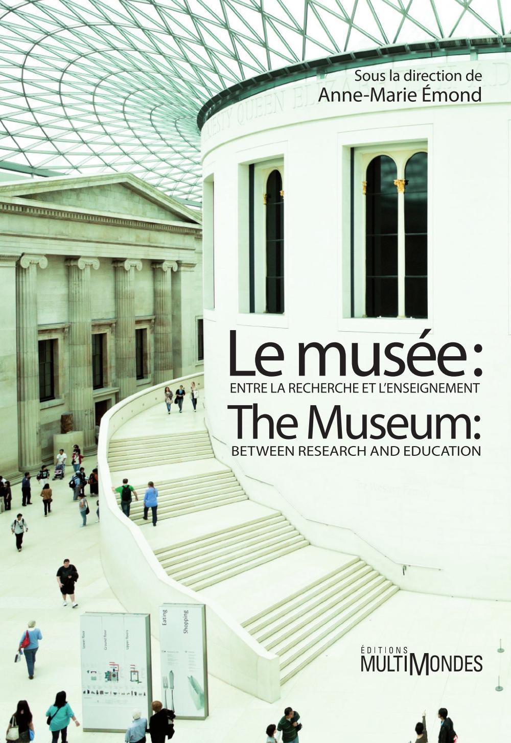 LE MUSEE : ENTRE LA RECHERCHE ET L�ENSEIGNEMENT/THE MUSEUM: BETWEEN RESEARCH AND EDUCATION