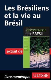 Les Brésiliens et la vie au...