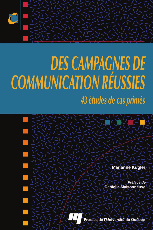 Des campagnes de communication réussies