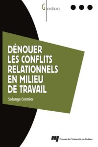 Dénouer les conflits relati...