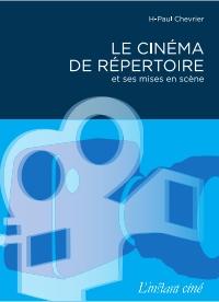 Le cinéma de répertoire et ses mises en scène