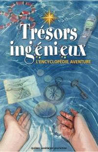 Trésors ingénieux - L'encyclopédie aventure