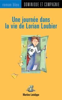 Une journée dans la vie de Lorian Loubier