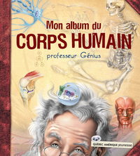 Mon album du corps humain - professeur Génius