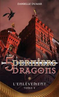 Les cinq derniers dragons - 1
