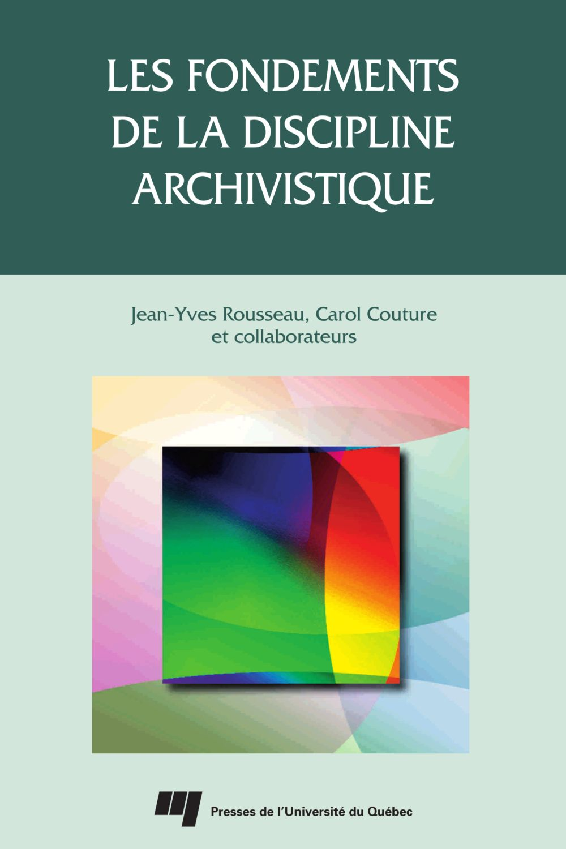 Fondements de la discipline archivistique