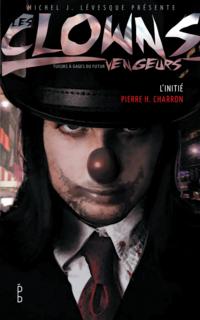 Les clowns vengeurs - L'initié