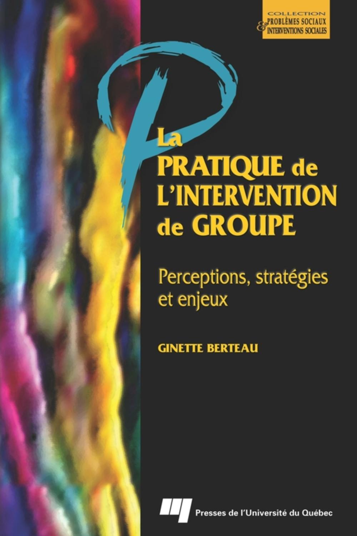 La pratique de l'intervention de groupe