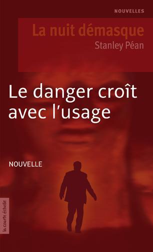 LE DANGER CROIT AVEC L�USAGE