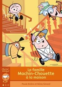 La famille Machin-Chouette à la maison