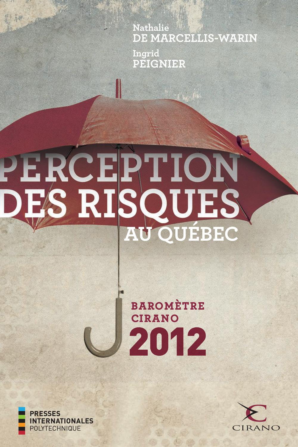 PERCEPTION DES RISQUES AU QUEBEC - BAROMETRE CIRANO 2012