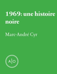1969: une histoire noire
