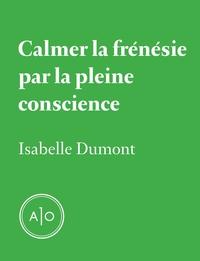 Calmer la frénésie par la pleine conscience
