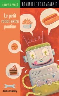 Le petit robot extra poutine