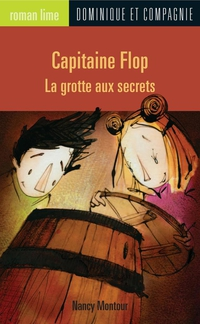 Capitaine Flop - La grotte aux secrets