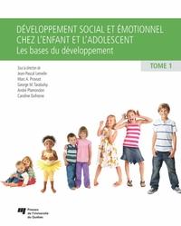 Développement social et émotionnel chez l'enfant et l'adolescent, tome 1