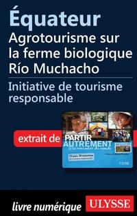 Équateur - Agrotourisme sur...