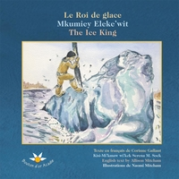 Le roi de glace / Mkumiey Eleke'wit / The Ice King