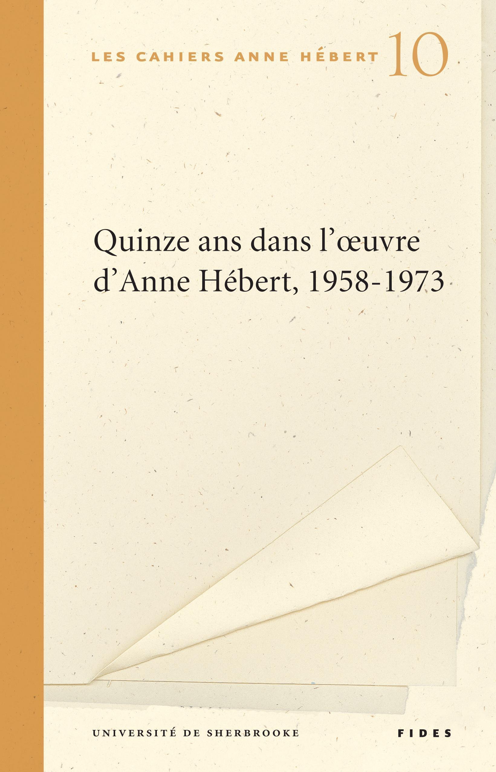Quinze ans dans l'oeuvre d'Anne Hébert