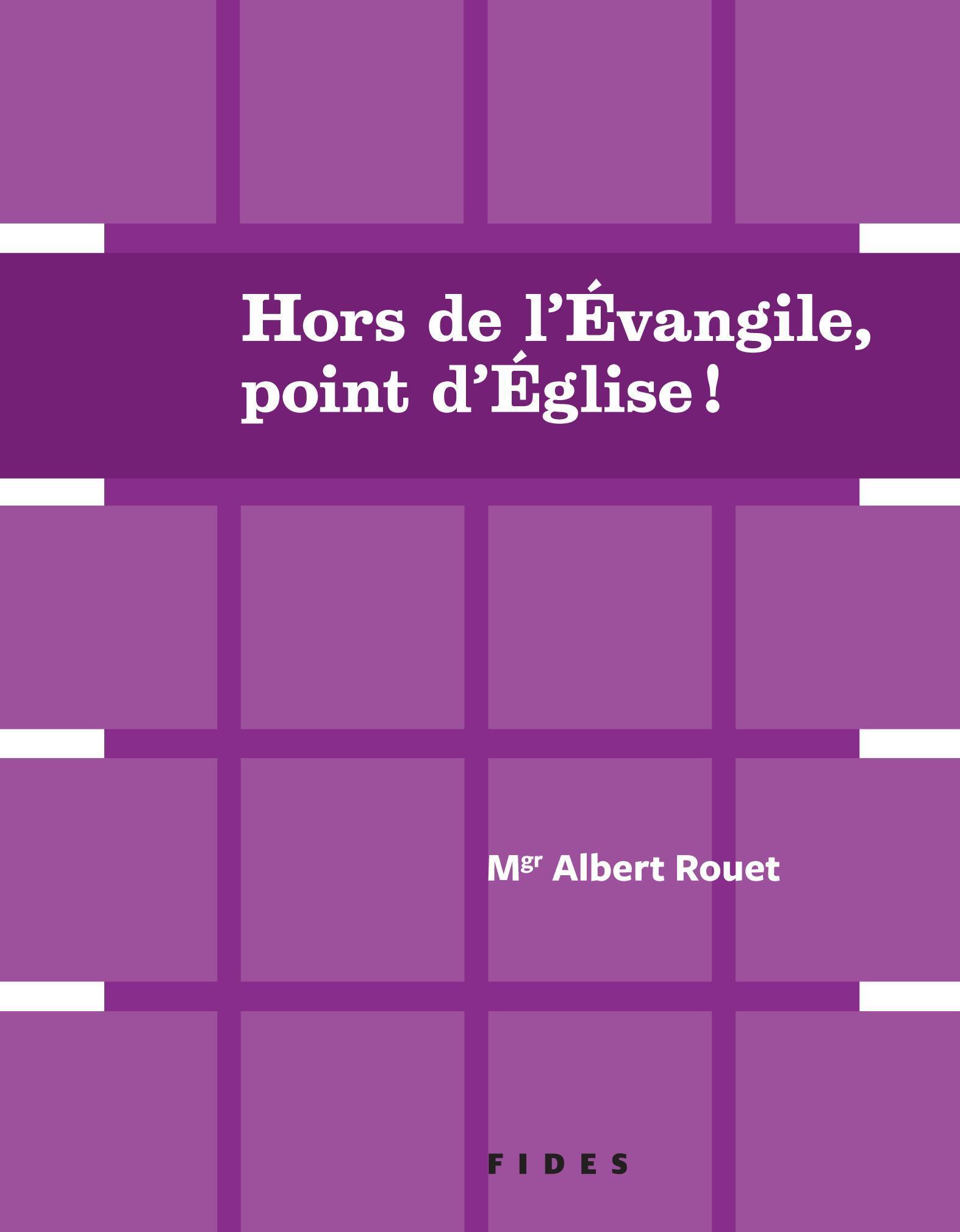 Hors de l'évangile, point d'Église!, Deux conférences de Mgr Albert Rouet