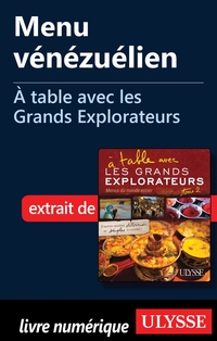 Menu vénézuélien - À table avec les Grands Explorateurs