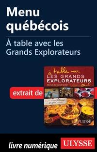Menu québécois - À table avec les Grands Explorateurs