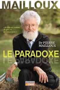 Dr Pierre Mailloux, Le paradoxe
