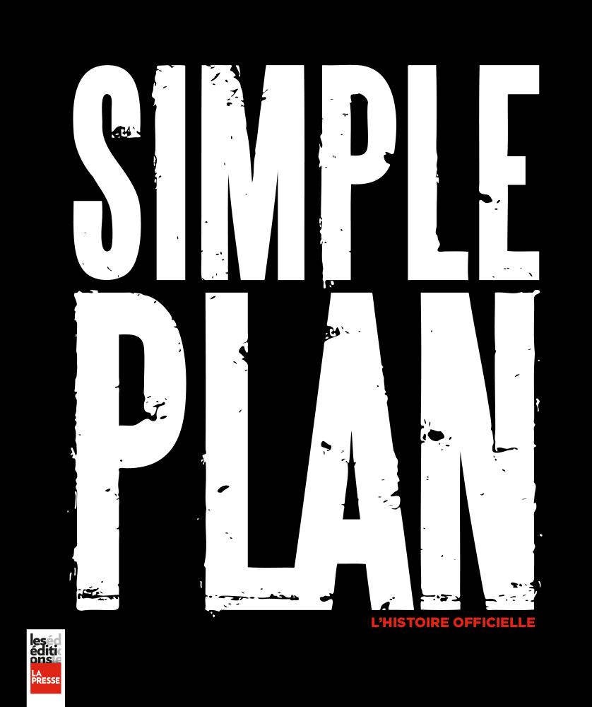 Simple Plan: L'histoire officielle
