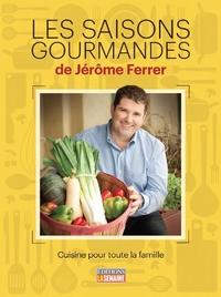 Les saisons gourmandes de Jérôme Ferrer