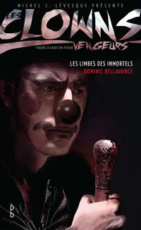 Les clowns vengeurs - Les limbes des immortels