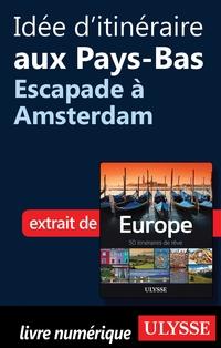 Idée d'itinéraire aux Pays-Bas - Escapade à Amsterdam