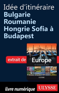 Idée d'itinéraire Bulgarie ...