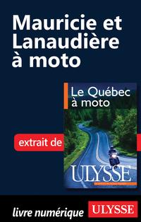 Mauricie et Lanaudière à moto