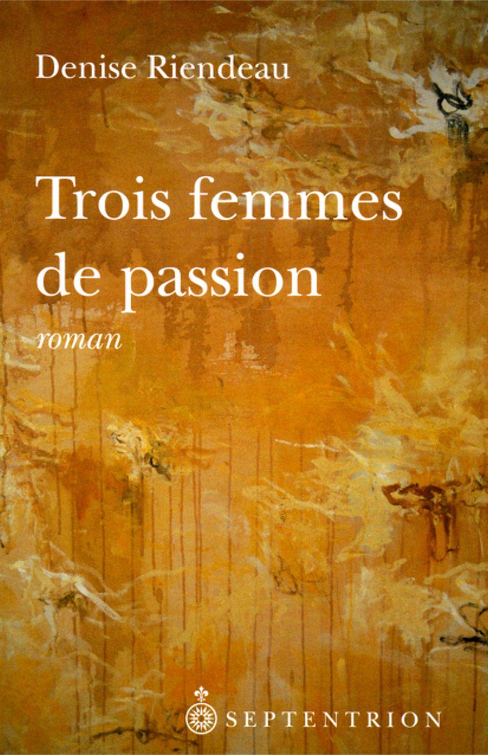 Trois femmes de passion