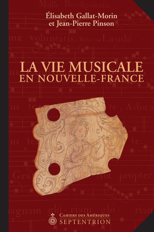 La Vie Musicale en Nouvelle-France