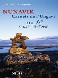 Nunavik, Carnets de l'Ungava