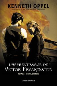 L'Apprentissage de Victor Frankenstein, Tome 2 Un vil dessein