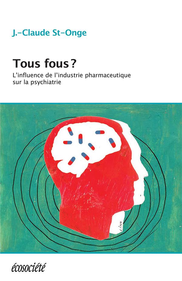 Tous fous?, L'influence de l'industrie pharmaceutique sur la psychiatrie