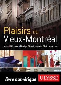 Plaisirs du Vieux-Montréal ...
