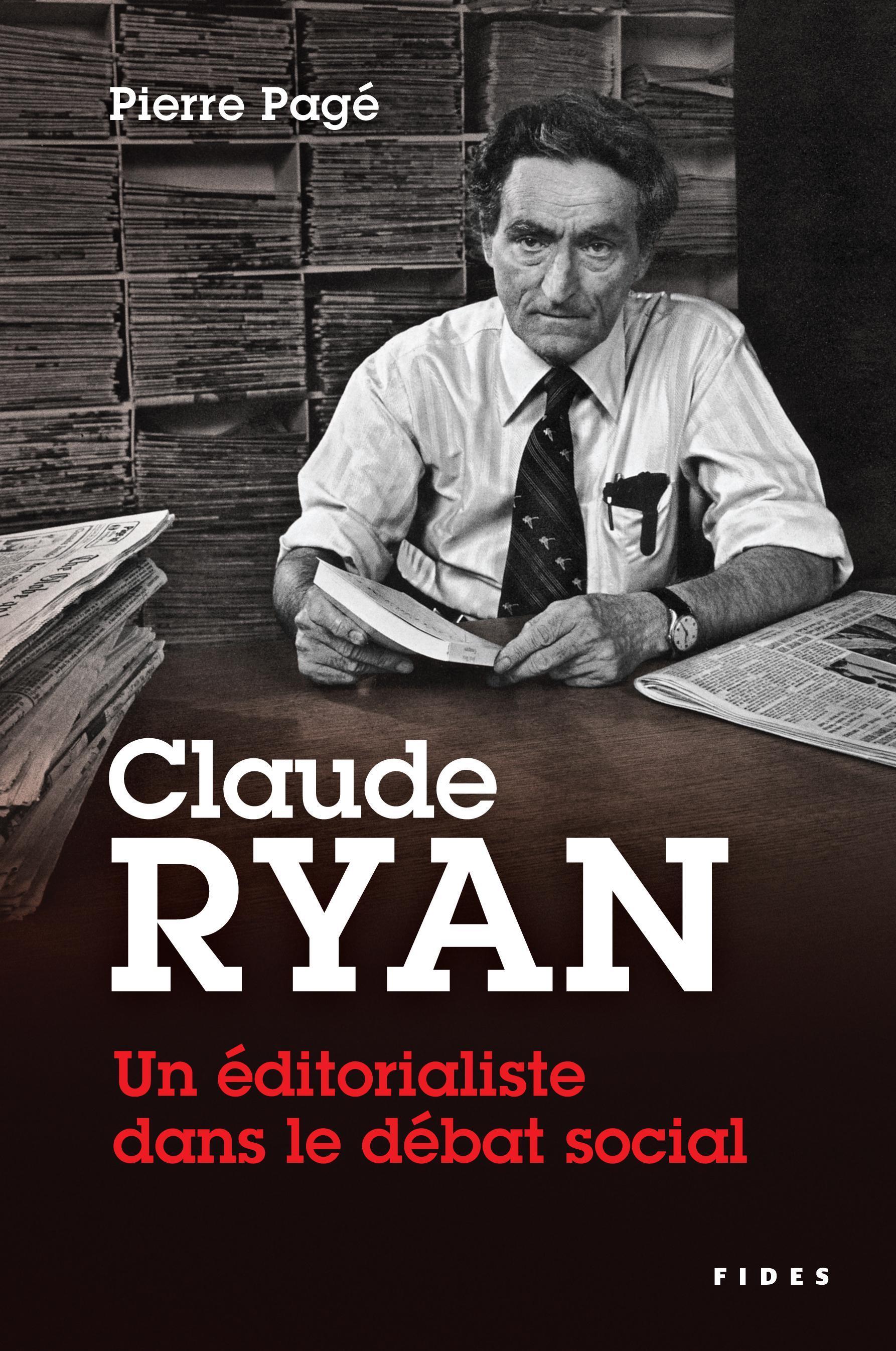 Claude Ryan — Un éditorialiste dans le débat social, Une étude historique sur la liberté de presse, l'actualité religieuse et les conflits de travail