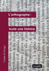L'orthographe: toute une histoire