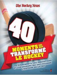 40 moments qui ont transformé le hockey