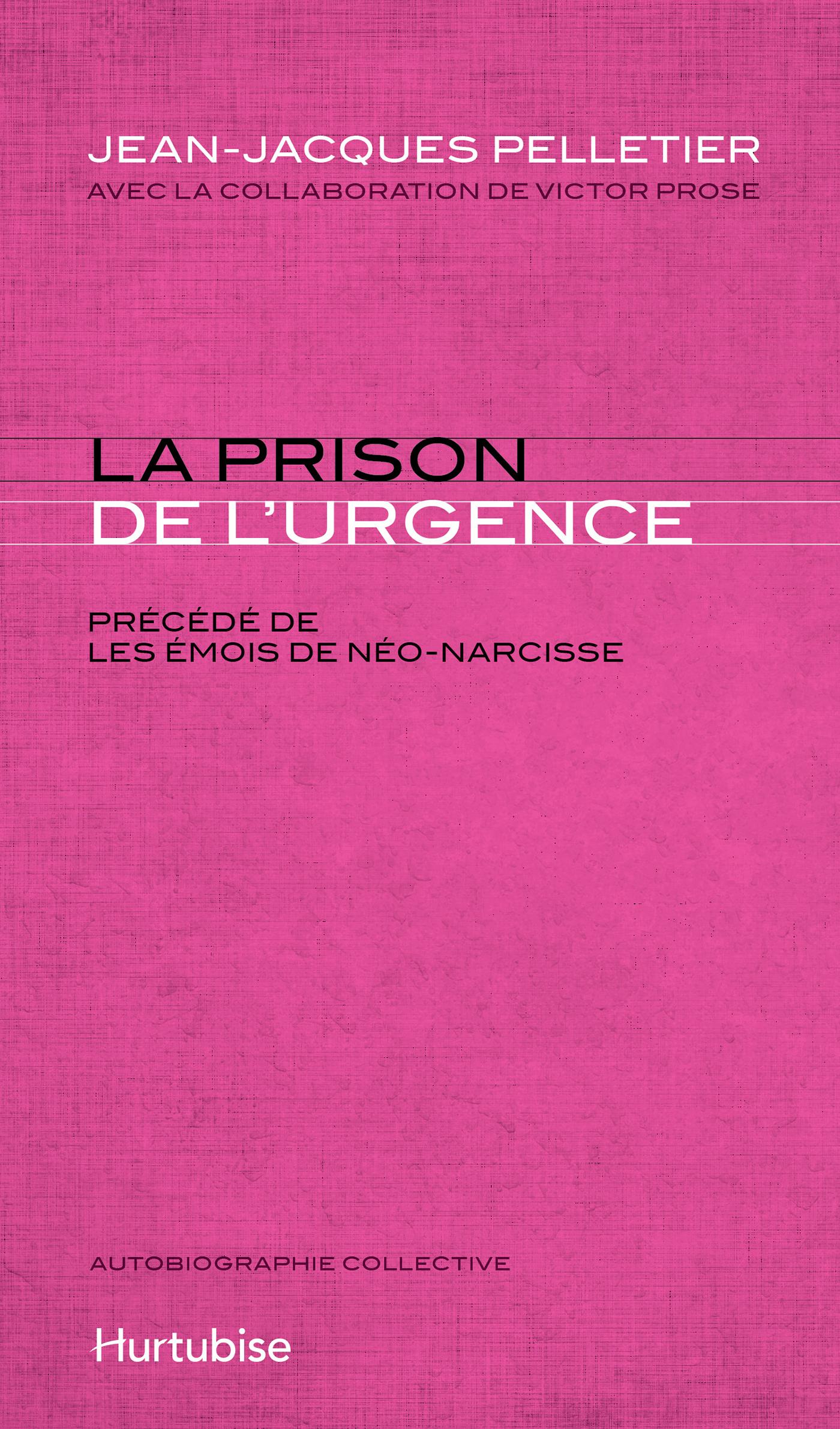 LA PRISON DE L�URGENCE : LES EMOIS DE NEO-NARCISSE