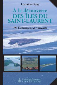 À la découverte des îles du Saint-Laurent