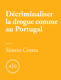 Décriminaliser la drogue co...