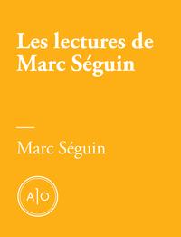 Les lectures de Marc Séguin