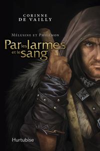 Mélusine et Philémon T3 - Par les larmes et le sang